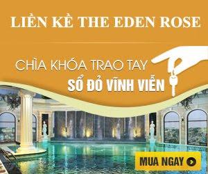 Đăng ký mở bán dự án The Eden Rose
