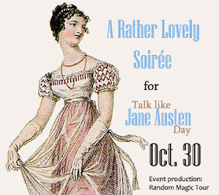 Wrapped: Oct. 30, 2012: A Rather Lovely Soire for Talk like Jane Austen Day (Oct. 30)