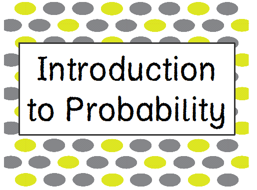 http://www.teacherspayteachers.com/Product/Chances-Are-An-Introduction-to-Probability-762146