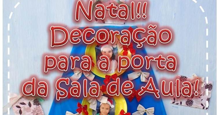 decoracao de sala natal : decoracao de sala natal:Aprender Brincando: Decoração de Natal para porta da sala de aula