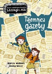 """""""Tajemnica gazety"""" -  Martin Widmark, Helena Willis"""