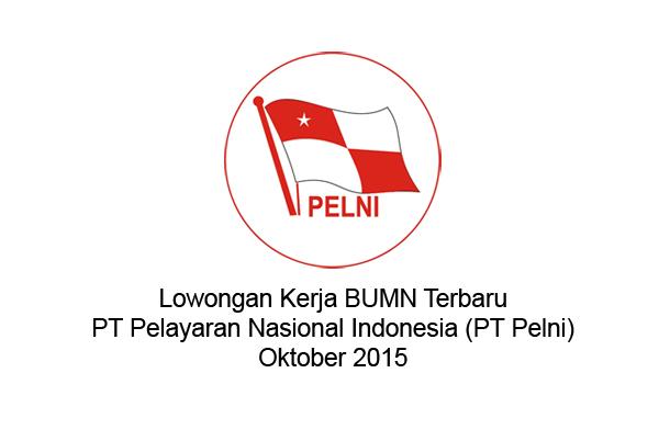 Lowongan Kerja BUMN Terbaru Oktober 2015 di PT Pelayaran Nasional Indonesia (PT Pelni)