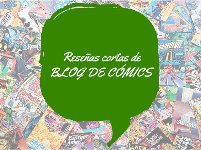 reseñas cortas comics