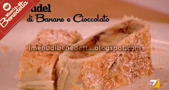Strudel banane e cioccolato la ricetta di benedetta parodi for Ricette di benedetta parodi