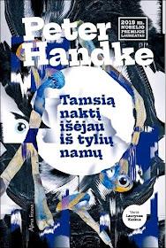 """Šiuo metu skaitau:Peter Handke """"Tamsią naktį išėjau iš tylių namų"""""""