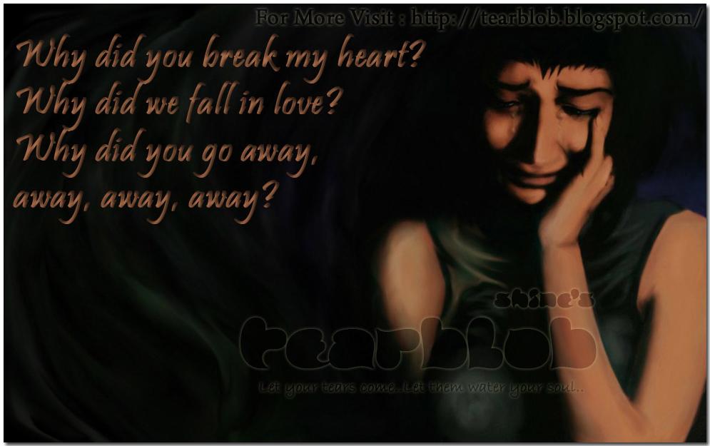 Tear Blob: Why did you break my heart?