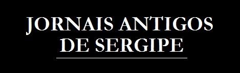 Jornais Antigos de Sergipe