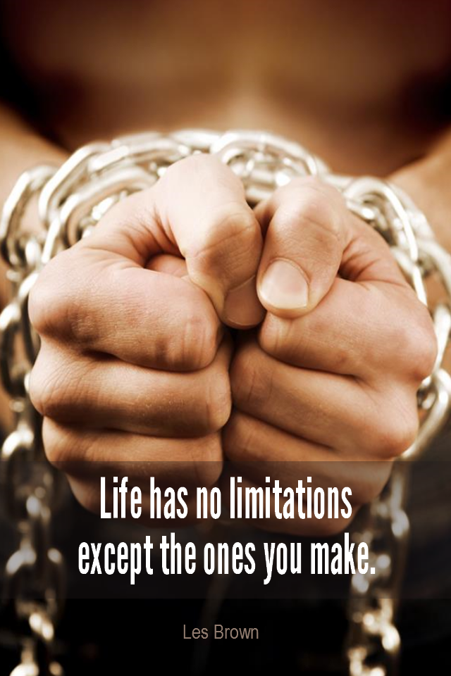 visual quote - image quotation for POTENTIAL - Life has no limitations, except the ones you make. - Les Brown