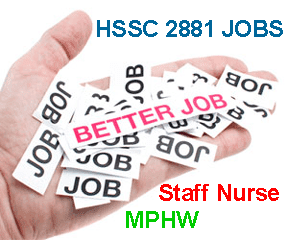 HSSC Recruitment 2015 July, HSSC 2881 MPHW Staff Nurse Recruitment 2015 Apply Online from 10th July 2015 to 31st July. HSSC Recruitment Notification 2015 For Paramedical 2881 Jobs Apply Online at www.hssc.gov.in