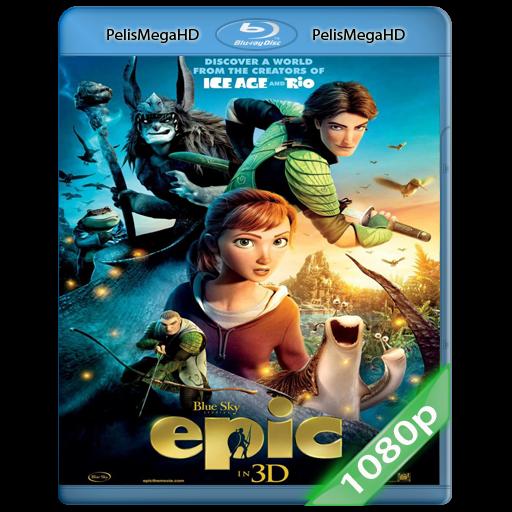 EPIC: EL REINO SECRETO (2013) 1080P HD MKV ESPAÑOL LATINO