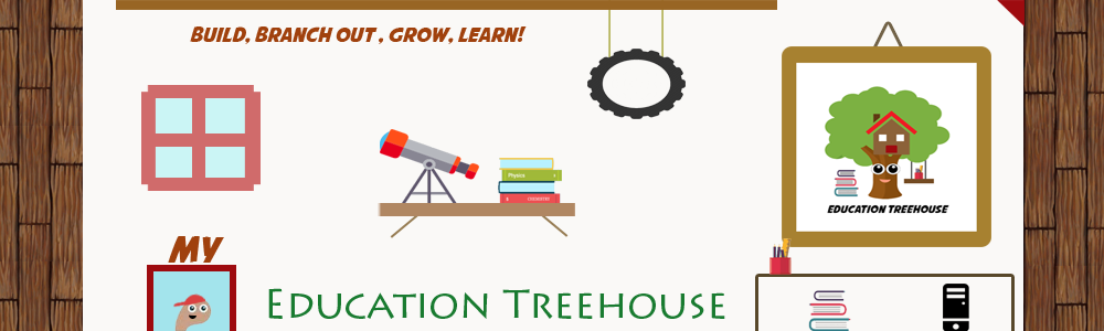 My Education Treehouse