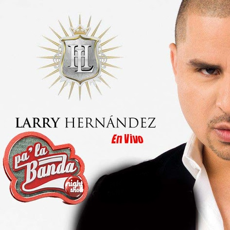 Larry Hernandez - En Vivo Pa La Banda Night Show CD Album 2013