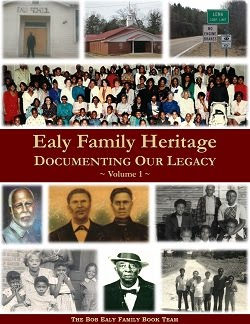 Ealy Family Heritage, Documenting Our Legacy