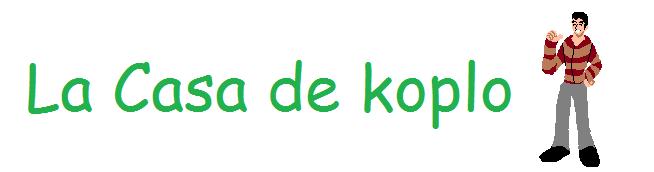 LA CASA DE KOPLO
