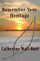 Remember Your Heritage book cover by Catherine Burr