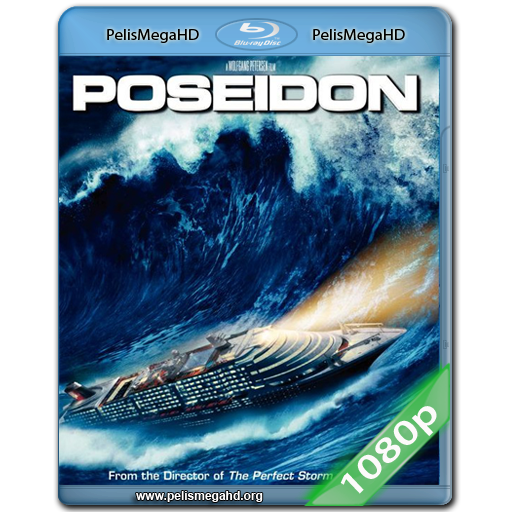 POSEIDÓN (2006) FULL 1080P HD MKV ESPAÑOL LATINO
