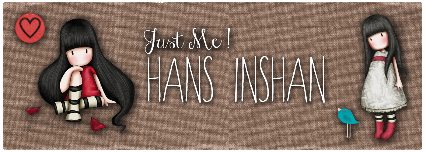 Hans Inshan ♥ Just Me !