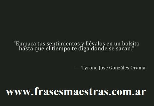 frases de Tyrone Jose Gonzalez Orama