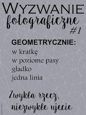 http://uciekam-w-nieznane.blogspot.com/2015/06/wyzwanie-fotograficzne-1-geometrycznie.html