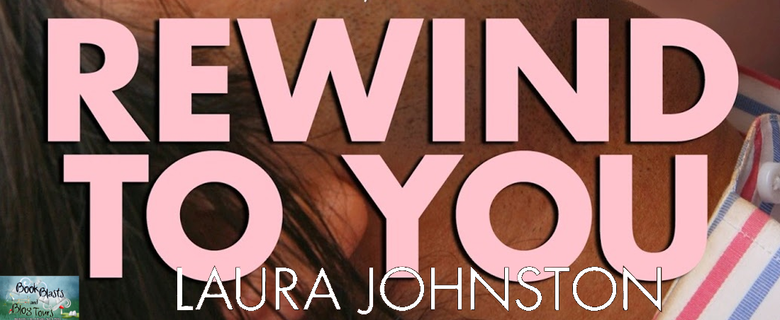REWIND TO YOU Book Blast & Giveaway