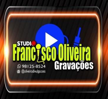 FRANCISCO OLIVEIRA GRAVAÇÕES
