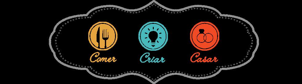 Comer, Criar e Casar