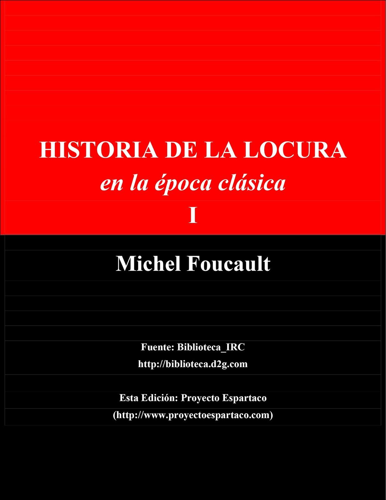 michel foucault 1961 historia de la locura en la poca On historia de la epoca clasica