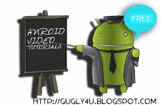 android tutorials free,android developing tutorial,learn android free,video tutorials