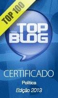 TOP BLOG 2013 | Entre os 100 Melhores do Brasil | Categoria Blog. Editoria Política.