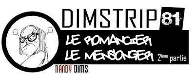 http://4.bp.blogspot.com/-FxP4eLFNIoc/UHXhB1xuaUI/AAAAAAAAClQ/QtJcXJITmkQ/s1600/Dimstrip+81_le+romancier_le+mensonger_2.jpg