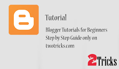 Blogger Tutorials
