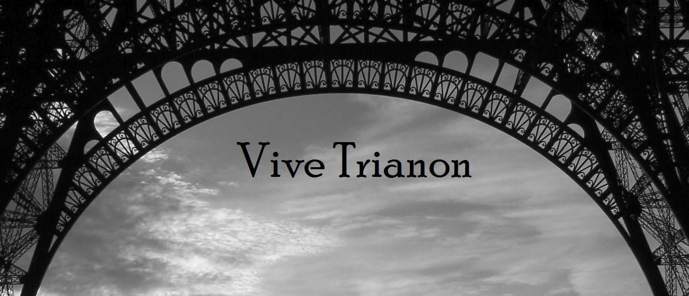 Vive Trianon