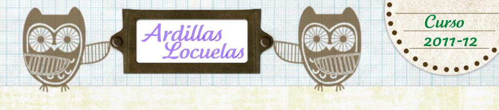 Ardillas Locuelas... Nuestra casa es nuestra escuela