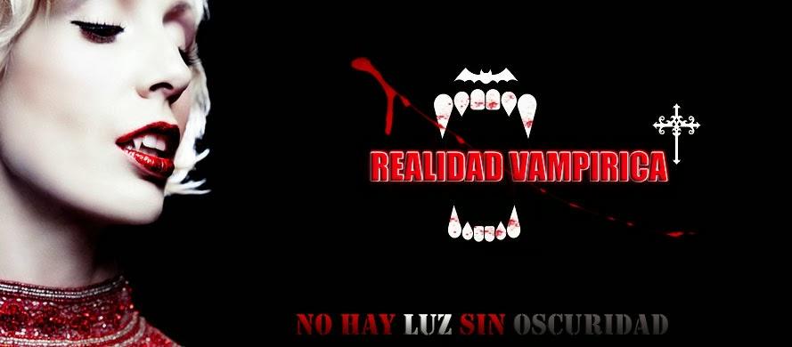 + REALIDAD VAMPIRICA +