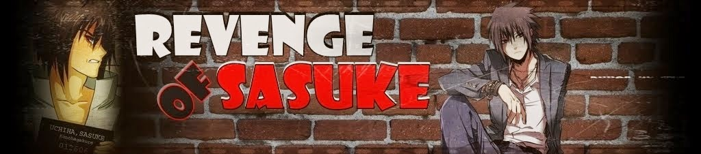 • Revenge of Sasuke'
