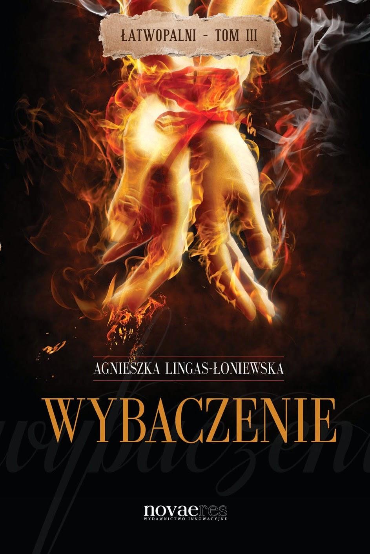 Wybaczenie. Łatwopalni III. Premiera 30 czerwca 2014.