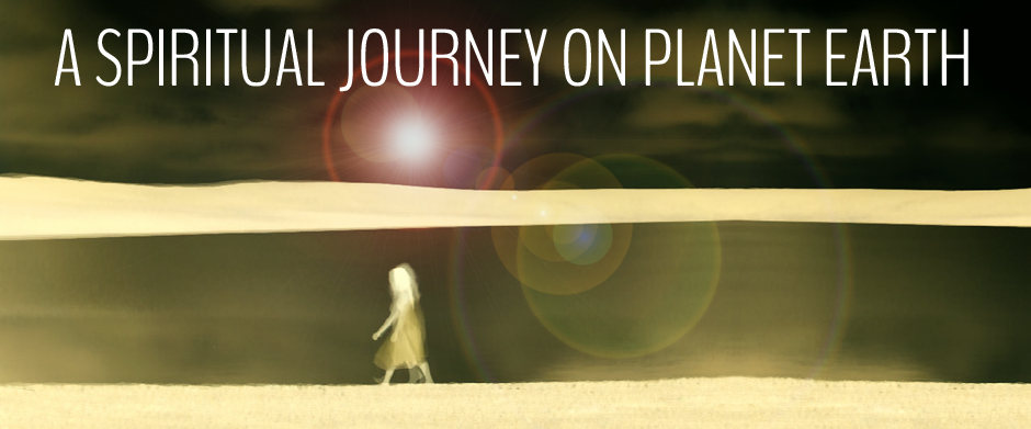 A Spiritual Journey On Planet Earth