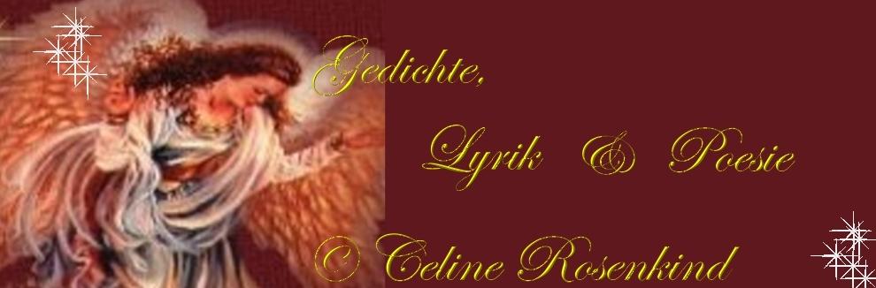 CelineRosenkind~~Lyrik und Poesie