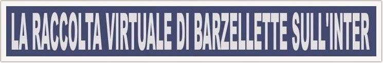 LA RACCOLTA VIRTUALE DI BARZELLETTE SULL'INTER