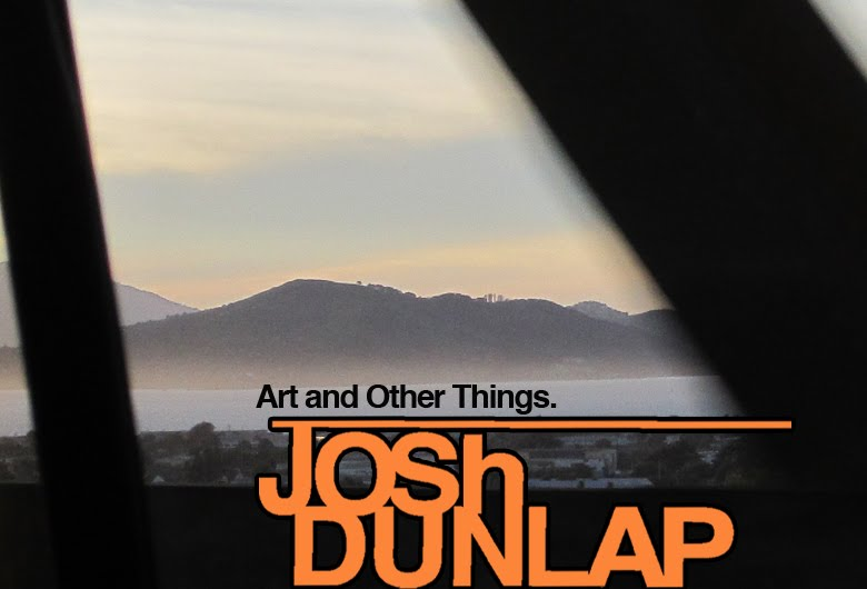 ART of and other things. by Josh Dunlap