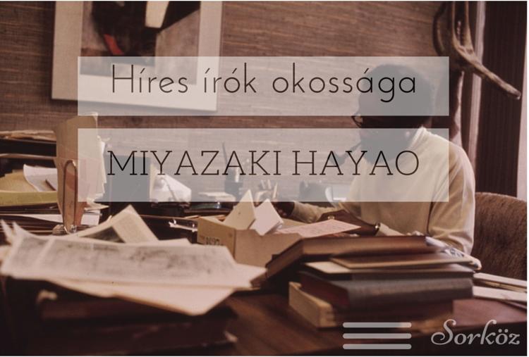 híres írók okossága - miyazaki hayao