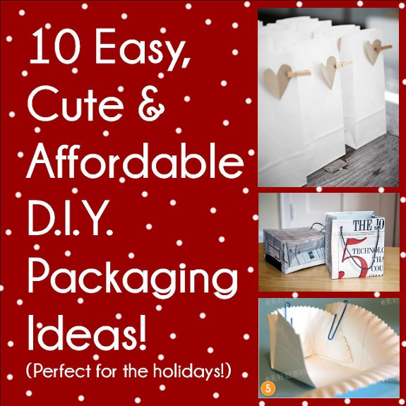 Creative diy packaging ideas perfect for the holidays pretty