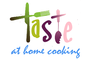 TASTE AT HOME COOKING