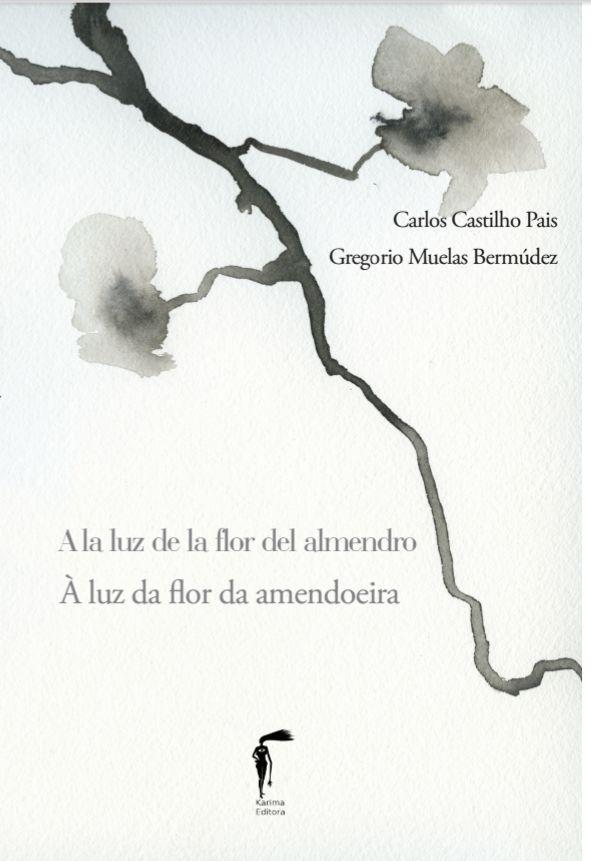 A LA LUZ DE LA FLOR DEL ALMENDRO. Carlos Castilho Pais y Gregorio Muelas Bermúdez