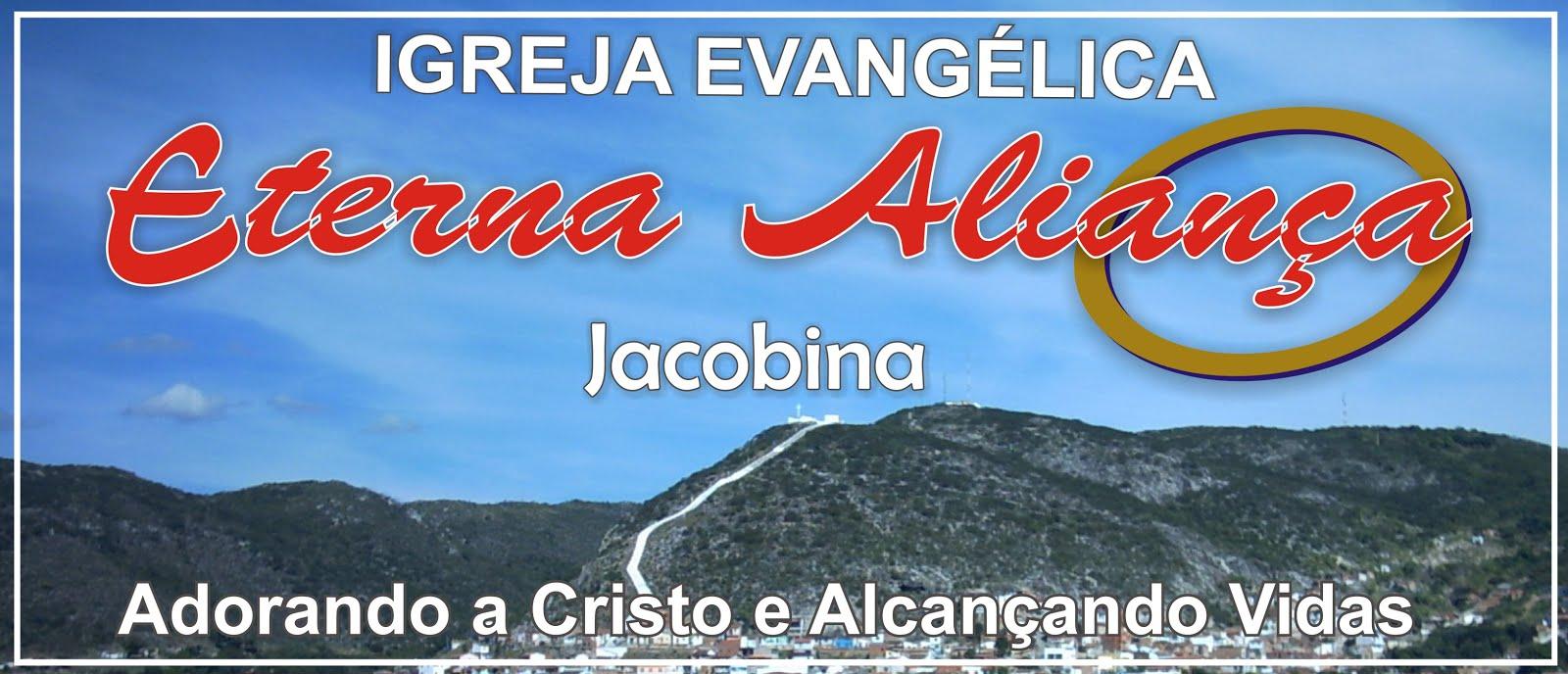 Igreja Evangélica Eterna Aliança - Jacobina (BA)