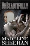 http://www.amazon.com/Unbeautifully-Undeniable-Book-Madeline-Sheehan-ebook/dp/B00CRJNH9I/ref=sr_1_3_bnp_1_kin?ie=UTF8&qid=1387901548&sr=8-3&keywords=madeline+sheehan