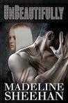 http://www.amazon.com/Unbeautifully-Undeniable-Book-Madeline-Sheehan-ebook/dp/B00CRJNH9I/ref=sr_1_3_bnp_1_kin?ie=UTF8&qid=1387901548&sr=8-3&keywords=madeline+sheehan