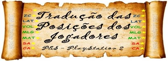 Tradução das Posições dos Jogadores PES PS2
