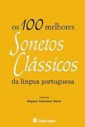 OS 100 MELHORES SONETOS CLÁSSICOS - MIGUEL SANCHES NETO