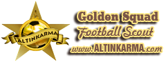 ALTIN KARMA ★ Scout Futbol Transfer Spor ↂ Golden Squad Football Scout